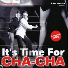It´s time for cha-cha-cha
