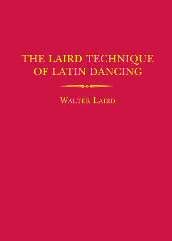 The Laird Technique of Latin Dancing